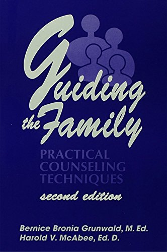 Guiding The Family: Practical Counseling Techniques (English Edition) por Bernice Bronia Grunwald