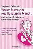 Ideen für Muttertag Geschenke Bücher zum Muttertag - Warum Mama eine rosa Handtasche braucht: und andere Geheimnisse glücklicher Mütter