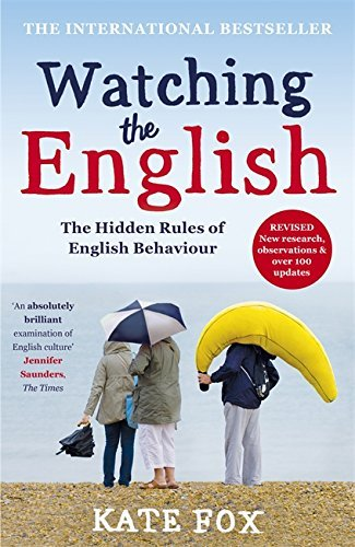 Watching the English: The International Bestseller Revised and Updated by Kate Fox (2014-04-24)