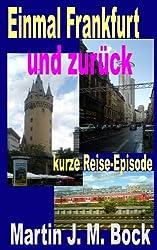 Einmal Frankfurt und zurück (German Edition)