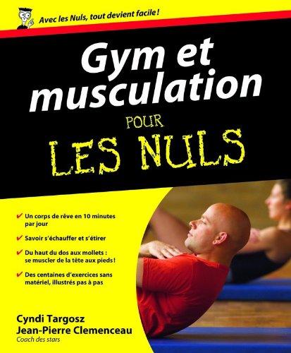 Gym et musculation pour les nuls par Cyndi Targosz, Jean-Pierre Clémenceau