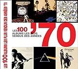 Les 100 albums les plus vendus des années '70