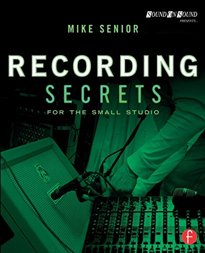 Recording Secrets for the Small Studio by Mike Senior (29-Aug-2014) Paperback