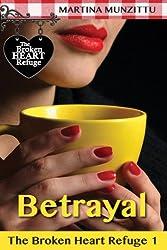 The Broken Heart Refuge 1 - Betrayal