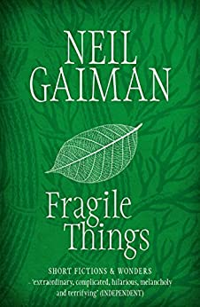 Fragile Things by [Gaiman, Neil]
