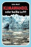 Klimawandel oder heisse Luft? by Udo Moll (2016-08-19) - Udo Moll