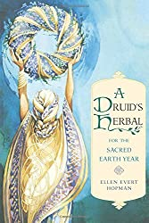 A Druid's Herbal for the Sacred Earth Year by Ellen Evert Hopman (1994-11-01)