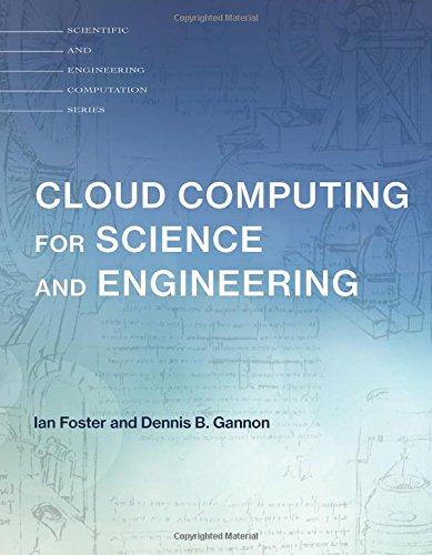 Cloud Computing for Science & Engineering (Scientific and Engineering Computation) (Verteilte Und Cloud-computing)