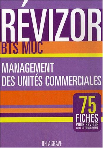 Management des unités commerciales BTS MUC : 75 fiches pour réviser tout le programme