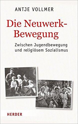 Die Neuwerkbewegung: Zwischen Jugendbewegung und religiösem Sozialismus