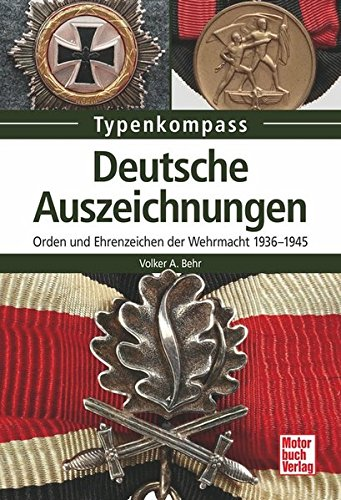 Deutsche Auszeichnungen: Orden und Ehrenzeichen der Wehrmacht 1936-1945 (Typenkompass) (Auszeichnungen 2)