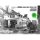 Bilder aus der alten Au: Nockherberg, Nockherstraße, Kolumbusplatz
