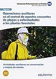 MF1295 OPERACIONES AUXILIARES EL CONTROL DE AGENTES CAUSANTES DE PLAGAS Y ENFERMEDADES A LAS PLANTAS FORESTALES. CERTIFICADO DE PROFESIONALIDAD ... MEJORA DE MONTES. FAMILIA PROFESIONAL AGRARIA