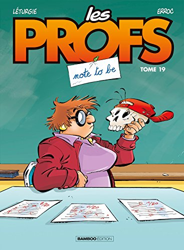 Les Profs - tome 19 - Note to be par Erroc