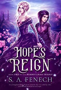 Hope's Reign (Memory's Wake Trilogy Book 2) (English Edition) de [Fenech, S.A.]