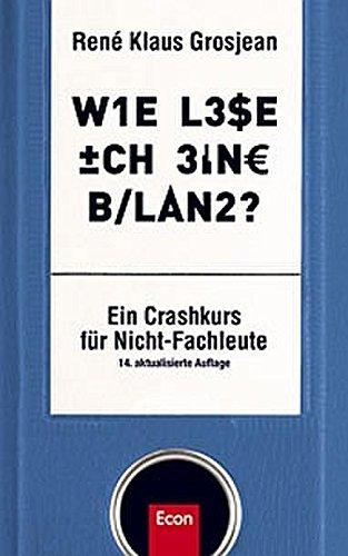 Buchcover Wie lese ich eine Bilanz: Ein Crash-Kurs für Nicht-Fachleute