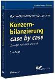 Konzernbilanzierung case by case: Lösungen nach HGB und IFRS (Betriebs-Berater Studium - BWL case by case) - Michael Hommel, Stefan Rammert, Jens Wüstemann