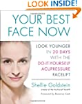 Your Best Face Now: Look Younger in 2...