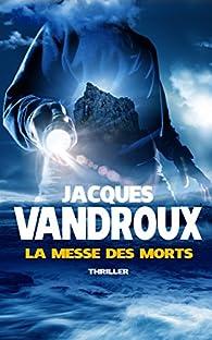 La messe des morts par Jacques Vandroux