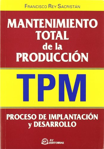 Descargar Libro Mantenimiento Total Produccion de Francisco Rey Sacristán