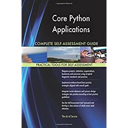 Core Python Applications Complete Self-assessment Guide