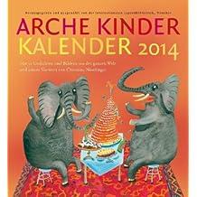 Arche Kinder Kalender 2014: Mit 53 Gedichten und Bildern aus der ganzen Welt