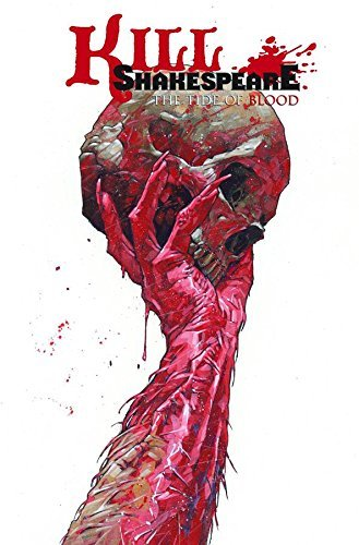 Kill Shakespeare Volume 3: The Tide of Blood by Conor McCreery (2013-10-22)