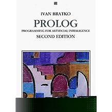 Prolog Programming for Artificial Intelligence by Ivan Bratko (1990-08-01)