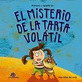 El misterio de la tarta volátil:: Ramona y Agapito [Cuento infantil/Aventuras/Misterio/Detectives]: Volume 1 (Las aventuras de Ramona y Agapito)