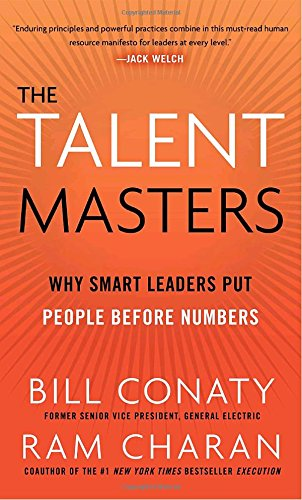 The Talent Masters: How Great Companies Deliver the Numbers by Putting People Before Numbers
