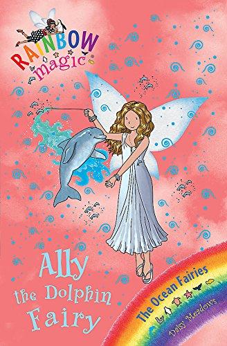 Ally the Dolphin Fairy: The Ocean Fairies Book 1 (Rainbow Magic)