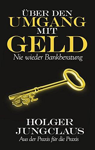 Über den Umgang mit Geld: Nie wieder Bankberatung