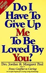 Do I Have to Give Up Me to be Loved by You? by Jordan Paul (1998-05-06)