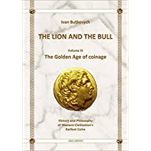 The Lion and The Bull: The Golden Age of coinage (L&B library Book 3) (English Edition)