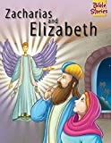 Zacharias & Elizabeth: 1 (Bible Stories Series)