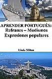 Aprender Portugués: Refranes ‒ Modismos ‒ Expresiones populares (Spanish Edition)