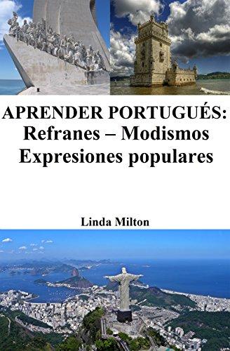 Aprender Portugués: Refranes ‒ Modismos ‒ Expresiones populares por Linda Milton