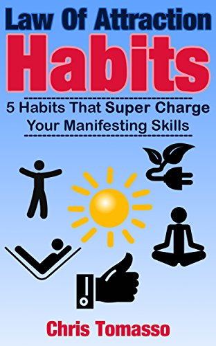 free kindle book Law of Attraction Habits: 5 Habits That Super Charge Your Manifesting Skills (The LOA Lifestyle Book 1)