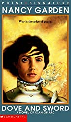 Dove and Sword: A Novel of Joan of Arc (Point Signature) by Nancy Garden (1997-06-03)