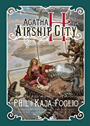 Agatha H. and the Airship City (Girl Genius Novels (Hardcover))