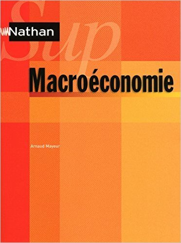 Macroéconomie de Arnaud Mayeur ( 1 septembre 2011 )