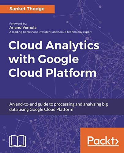 Cloud Analytics with Google Cloud Platform por Sanket Thodge