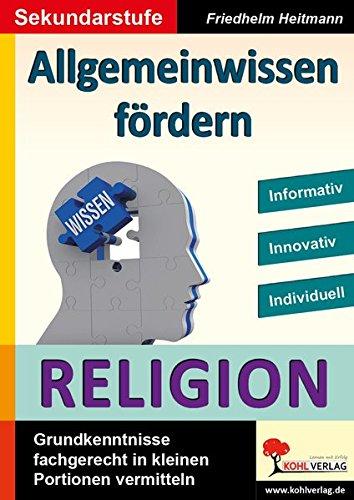 Allgemeinwissen fördern RELIGION: Grundwissen fachgerecht in kleinen Portionen vermitteln