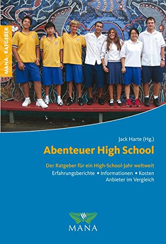 Abenteuer High School: Der Ratgeber für ein High-School-Jahr weltweit