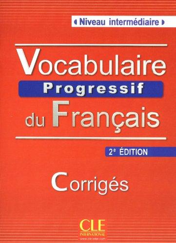 Vocabulaire progressif du français - Niveau intermédiaire - Corrigés - 2ème édition