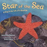 Star of the Sea: A Day in the Life of a Starfish by Janet Halfmann (2011-05-24)
