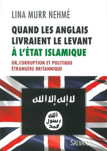 Quand les Anglais livraient le Levant  l'Etat islamique : Or, corruption et politique trangre britannique