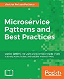 #9: Microservice Patterns and Best Practices: Explore patterns like CQRS and event sourcing to create scalable, maintainable, and testable microservices