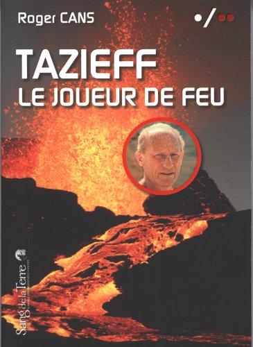 Tazieff - Le joueur de feu