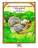 Pavo Para La Cena de Gracias? No Gracias!(turkey for Thanksgiving Dinner? No, Thanks!) (Cuentos Para Todo El Ano / Stories the Year 'round)